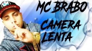 Mc Brabo - Camera Lenta - Part  Mc Lan