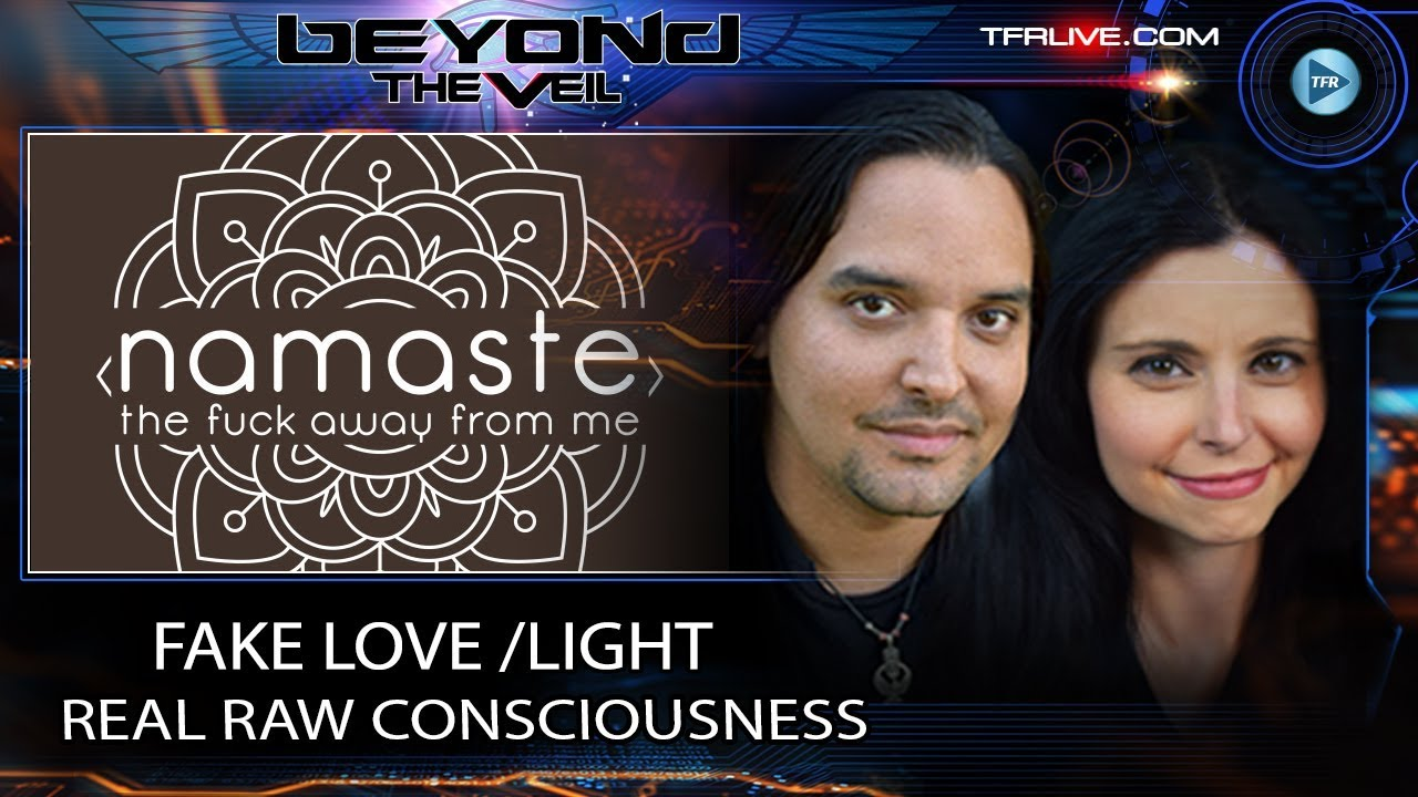 Fake Love and Light vs Real RAw Consciousness