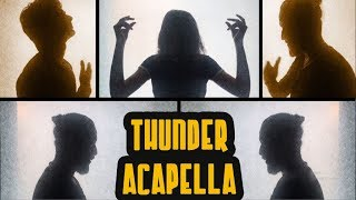 Imagine Dragons - Thunder (TVT - Acapella cover)