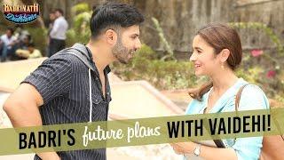 Badri's future plans with Vaidehi - Badrinath Ki Dulhania | Varun Dhawan | Alia Bhatt