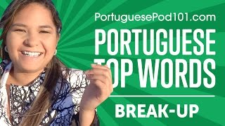 Learn the Top 10 Portuguese Break-Up Lines