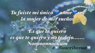 fuiste mi único amor - ❤️rockye ❤️ Liricks Letra - Español