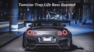 Tomsize-Trap Life (Bass Boosted)