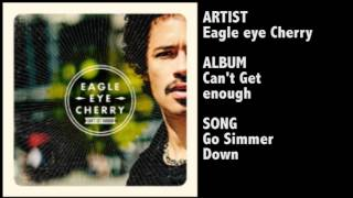 Eagle-Eye Cherry - Go simmer down