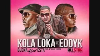Kola Loka ft Eddy-K - Buena que esta (Prod. Sharo Torres)