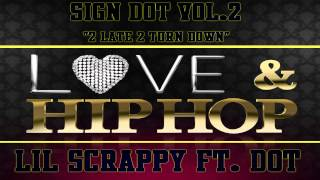 """Dot Feat Lil scrappy """"love and hip hop"""""""