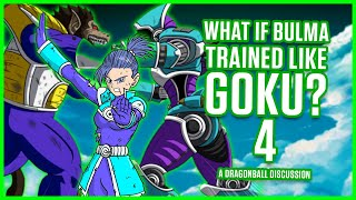 WHAT IF BULMA TRAINED LIKE GOKU? 4 - Dragon Ball Discussion
