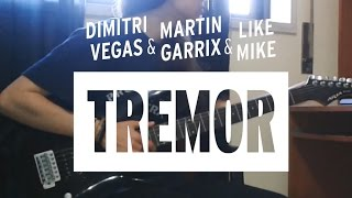 Dimitri Vegas, Martin Garrix, Like Mike - Tremor GUITAR COVER