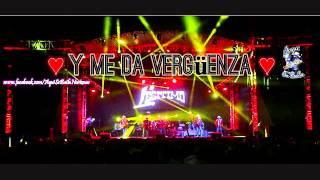 ♥♥ Y Me Da Verguenza ♥♥ --- Legitimo de SLP 2015