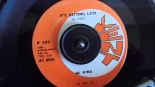 AL KING - IT'S GETTING LATE