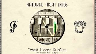 "Natural High Dubs   ""West Coast""  Live 2012   137bpm  Dub Invaders Crew"