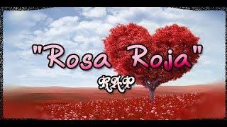 """Rosa roja"" RAP - Versos Romantico"
