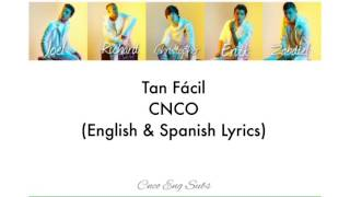 CNCO- Tan Fácil (English/Spanish Lyrics)