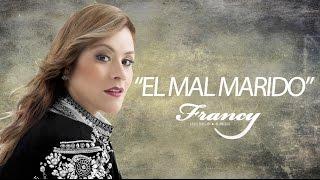 EL MAL MARIDO   FRANCY