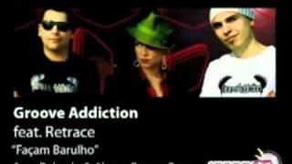Groove Addiction - Façam Barulho (Jose Delgado & Alvaro Guerra Remix)