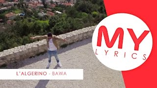 L'ALGERINO : BAWA  - PAROLES / MY LYRICS