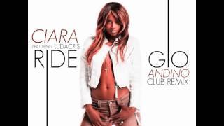 Ride [Ciara ft. Ludacris] - Gio Andino Club Remix