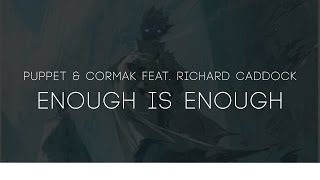 Puppet & Cormak feat. Richard Caddock - Enough Is Enough (Original Mix)