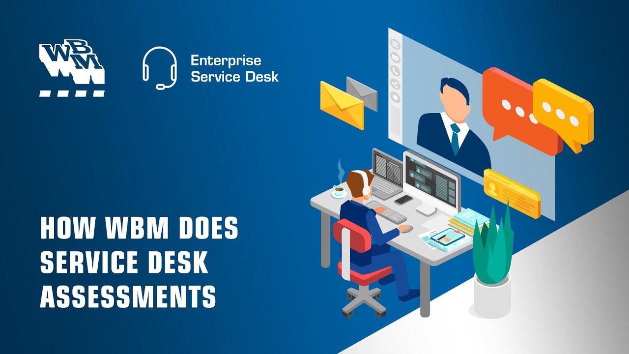 How WBM Does Service Desk Assessments