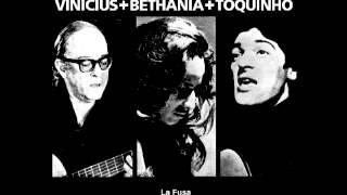 Vinicius+Bethânia+Toquinho - Samba da rosa
