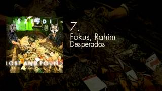 7. Fokus, Rahim - Desperados (LOST AND FOUND blendtape)