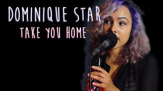 "Dominique Star ""Take You Home"" 