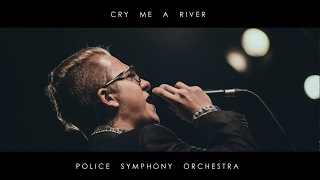 Cry Me a River - Police Symphony Orchestra | Live