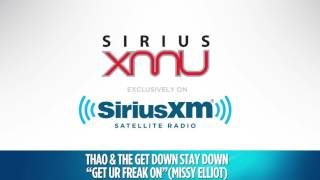 "Thao & The Get Down Stay Down ""Get Ur Freak On"" Missy Elliott Live @ SiriusXM // SiriusXMU"