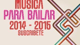 Musica para Bailar Top 10  ( Musica de Antro )  2014 - 2015 !