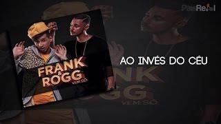 Frank & Rogg - Ao Invés Do Céu