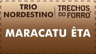 Maracatu Êta - Trio Nordestino