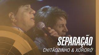 Chitãozinho & Xororó - Separação (Sinfônico 40 Anos)