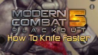 Modern Combat 5: How To Knife Faster