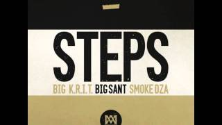 Big K.R.I.T. - Steps ft. Big Sant & Smoke DZA [Explicit]