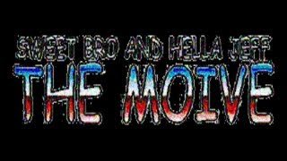 Sweet Bro and Hella Jeff: The Moive (Trailer 1)