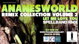 Ananesworld Remix Collection Volume 2 - Let Me Love You - Spellband Rmx - PREVIEW