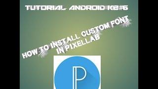 Cara mendownload font pixellab di Android #tutorial Android ke 6.