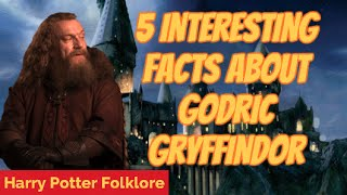 5 Interesting Facts About Godric Gryffindor
