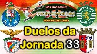 DUELOS DA JORNADA 33 - LIGA NOS 2016/17 Adrenalyn XL
