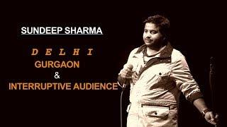 Delhi, Gurgaon & Interruptive Audience | Sundeep Sharma Stand-up Comedy