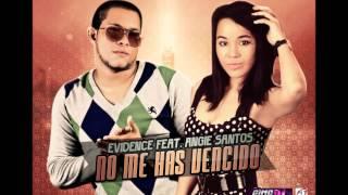 EVIDENCE feat. ANGIE SANTOS - NO ME HAS VENCIDO ( 2014 BACHATA )