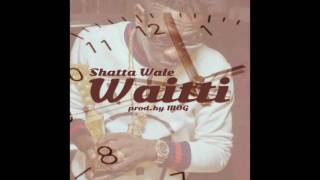 Shatta Wale - Waitti (Audio Slide)