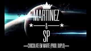 Martinez ft SP - Chocolate em Marte (Prod. Duplo)
