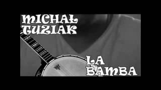Michał Tuziak - La Bamba
