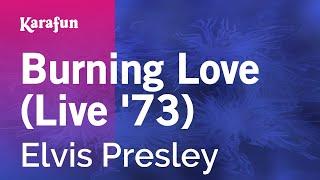 Karaoke Burning Love (Live '73) - Elvis Presley *