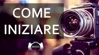 COME DIVENTARE VIDEOMAKER E FOTOGRAFI - Videomaking & Fotografia