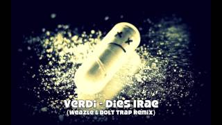 Verdi - Dies Irae (Weazle & Bolt Trap Remix)