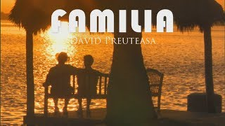 FAMILIA - David Preuteasa  | Official Audio |