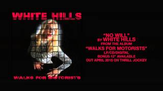 White Hills - No Will (Official Audio)