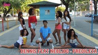 PREDILETA - DENNIS FEAT. NEBLINA - COREOGRAFIA / DANCE MANIA